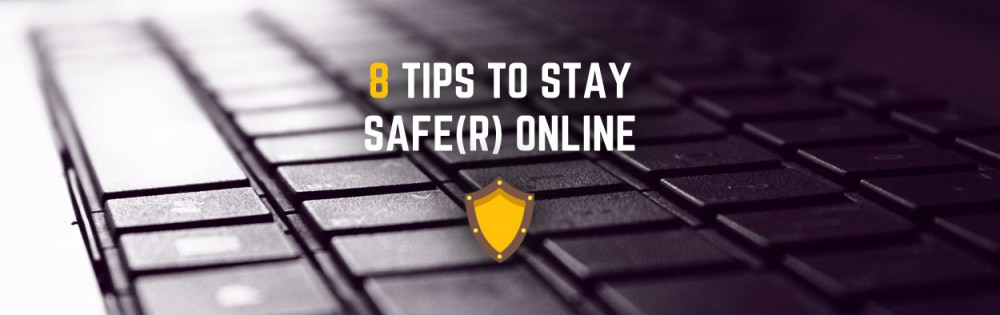 8 Tips To Stay Safe In An Online World